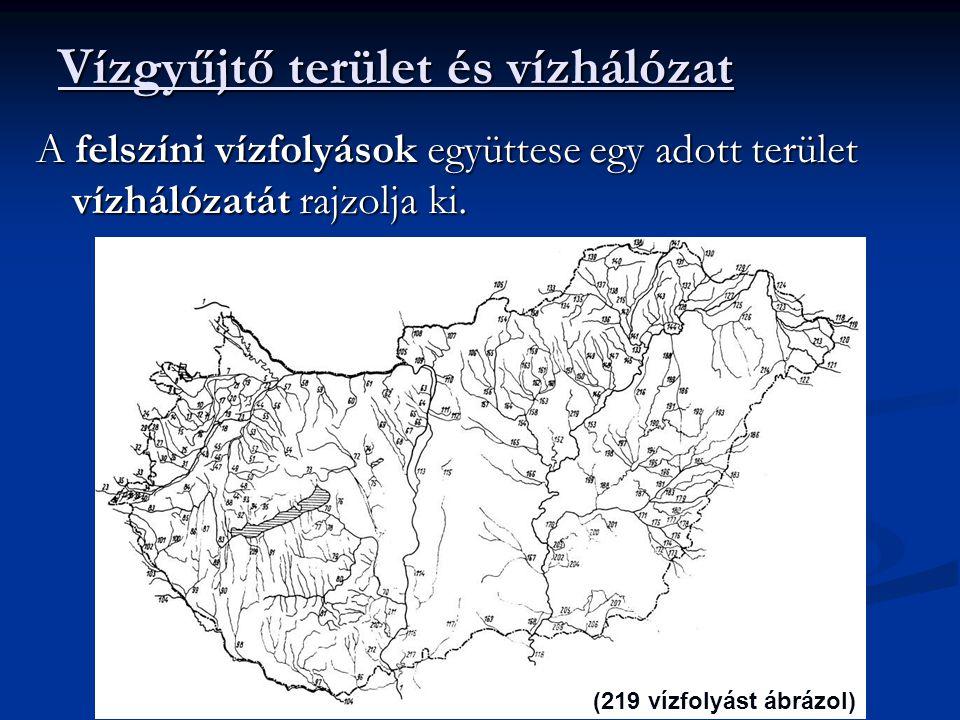 Vízgyűjtő terület és vízhálózat A felszíni vízfolyások együttese egy adott terület vízhálózatát rajzolja ki. (219 vízfolyást ábrázol)