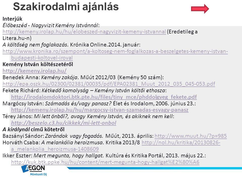 Szakirodalmi ajánlás Interjúk Élőbeszéd - Nagyvizit Kemény Istvánnál: http://kemeny.irolap.hu/hu/elobeszed-nagyvizit-kemeny-istvannalhttp://kemeny.iro