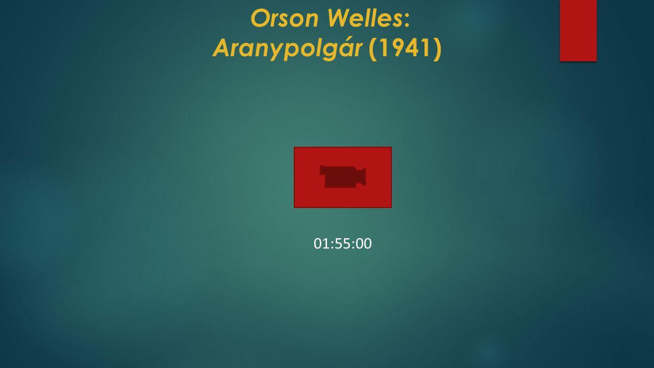 Orson Welles : Aranypolgár (1941) 01:55:00