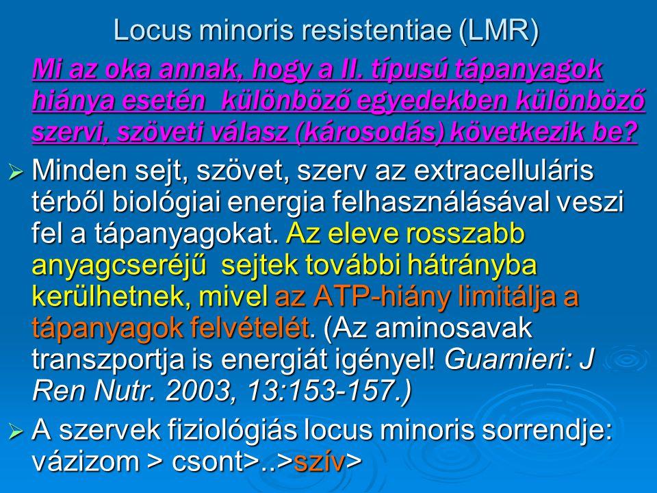 Locus minoris resistentiae (LMR) Mi az oka annak, hogy a II. típusú tápanyagok hiánya esetén különböző egyedekben különböző szervi, szöveti válasz (ká