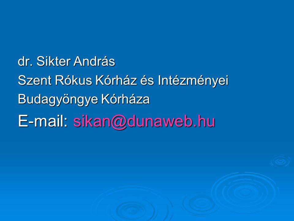 dr. Sikter András Szent Rókus Kórház és Intézményei Budagyöngye Kórháza E-mail: sikan@dunaweb.hu