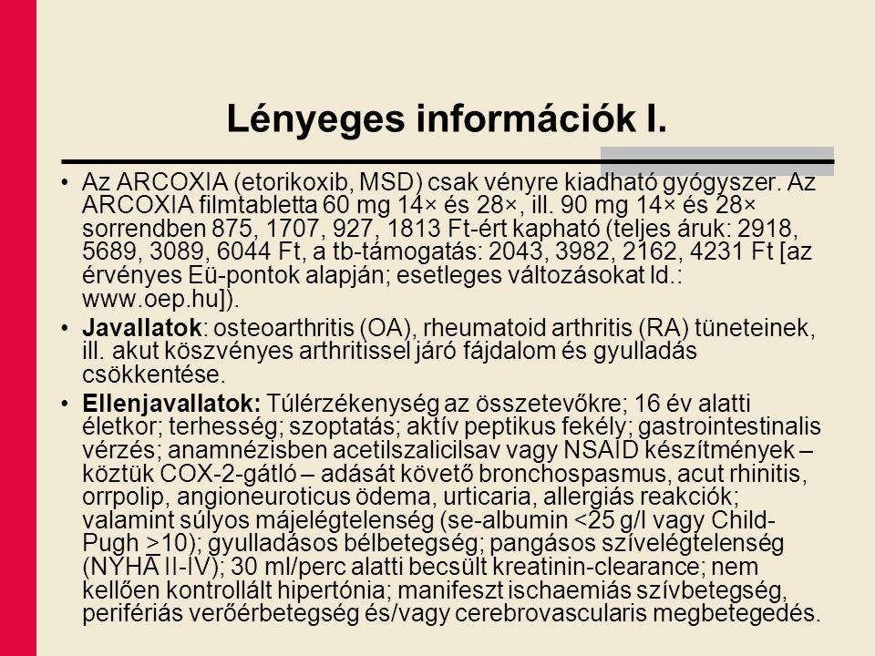 Lényeges információk I. Az ARCOXIA (etorikoxib, MSD) csak vényre kiadható gyógyszer. Az ARCOXIA filmtabletta 60 mg 14× és 28×, ill. 90 mg 14× és 28× s
