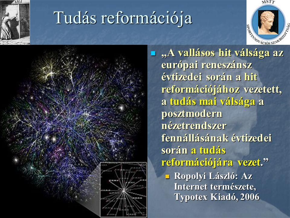 """Tudás reformációja """"A vallásos hit válsága az európai reneszánsz évtizedei során a hit reformációjához vezetett, a tudás mai válsága a posztmodern néz"""