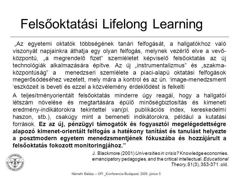 """Felsőoktatási Lifelong Learning """"Az egyetemi oktatók többségének tanári felfogását, a hallgatókhoz való viszonyát napjainkra áthatja egy olyan felfogá"""