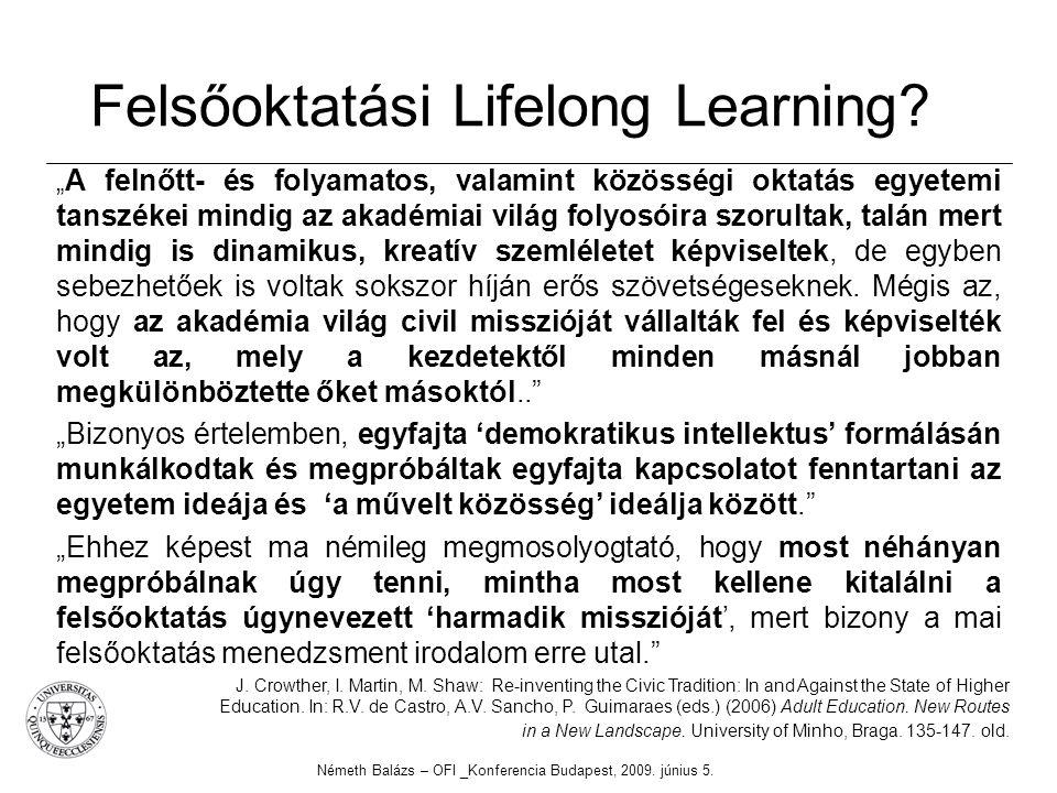 """Felsőoktatási Lifelong Learning? """" A felnőtt- és folyamatos, valamint közösségi oktatás egyetemi tanszékei mindig az akadémiai világ folyosóira szorul"""
