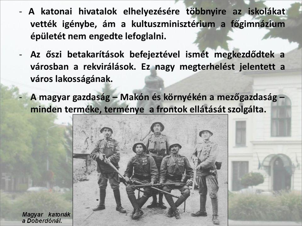 - A katonai hivatalok elhelyezésére többnyire az iskolákat vették igénybe, ám a kultuszminisztérium a főgimnázium épületét nem engedte lefoglalni. -Az