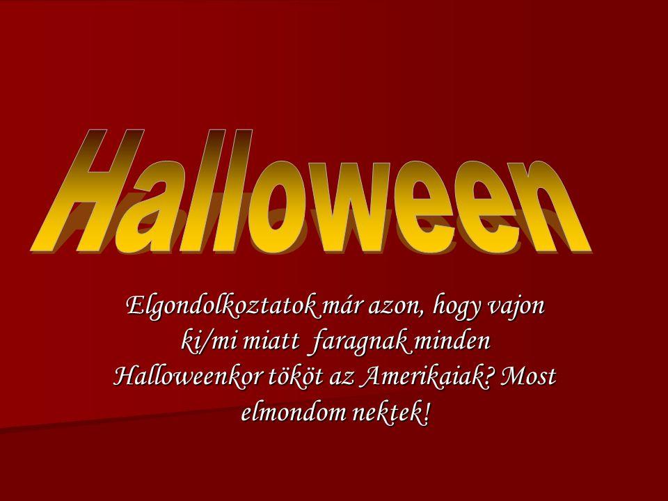 Elgondolkoztatok már azon, hogy vajon ki/mi miatt faragnak minden Halloweenkor tököt az Amerikaiak? Most elmondom nektek!