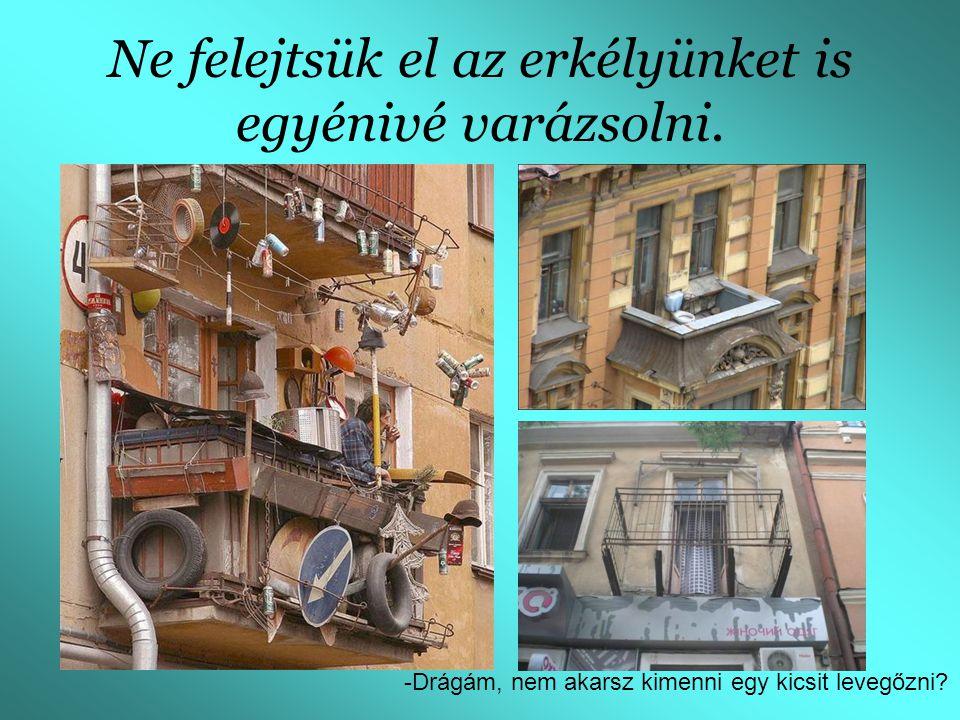 Nagyon fontos a szép kilátás és az igényes lakberendezés.