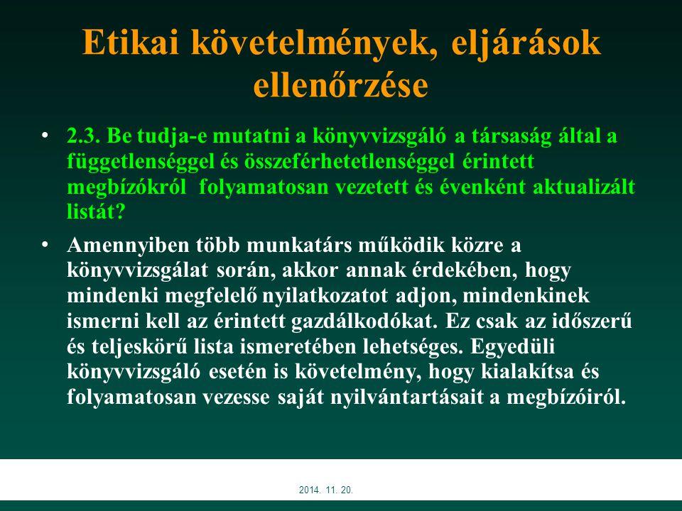Etikai követelmények, eljárások ellenőrzése 2.3. Be tudja-e mutatni a könyvvizsgáló a társaság által a függetlenséggel és összeférhetetlenséggel érint