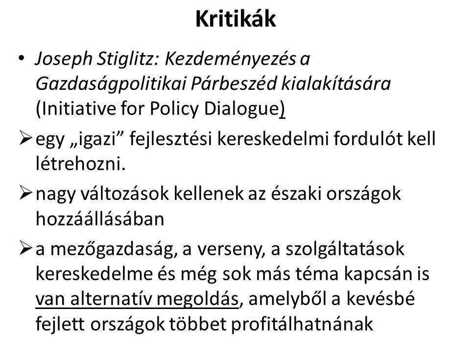 """Kritikák Joseph Stiglitz: Kezdeményezés a Gazdaságpolitikai Párbeszéd kialakítására (Initiative for Policy Dialogue)  egy """"igazi"""" fejlesztési kereske"""