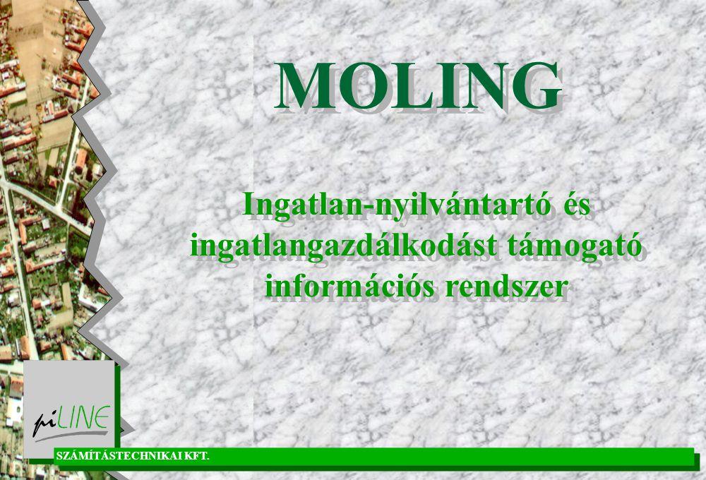 MOLING Ingatlan-nyilvántartó és ingatlangazdálkodást támogató információs rendszer SZÁMÍTÁSTECHNIKAI KFT.