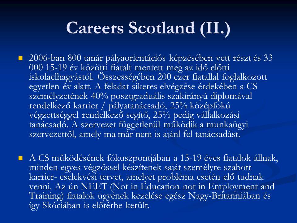 Careers Scotland (II.) 2006-ban 800 tanár pályaorientációs képzésében vett részt és 33 000 15-19 év közötti fiatalt mentett meg az idő előtti iskolael