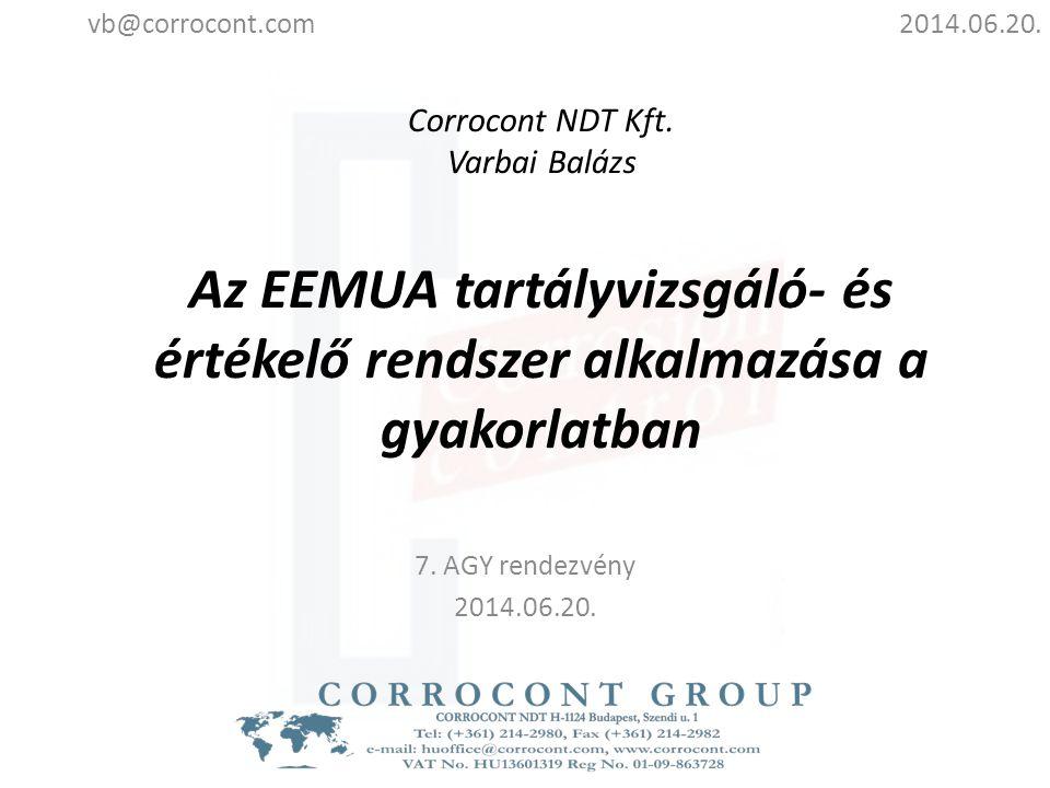 Tetőszerkezet vizsgálata 2014.06.20.vb@corrocont.com 11/16 Szemrevételezéses vizsgálat, ultrahangos falvastagság mérés, örvényáramos mérés, varratok vizsgálata, stb.