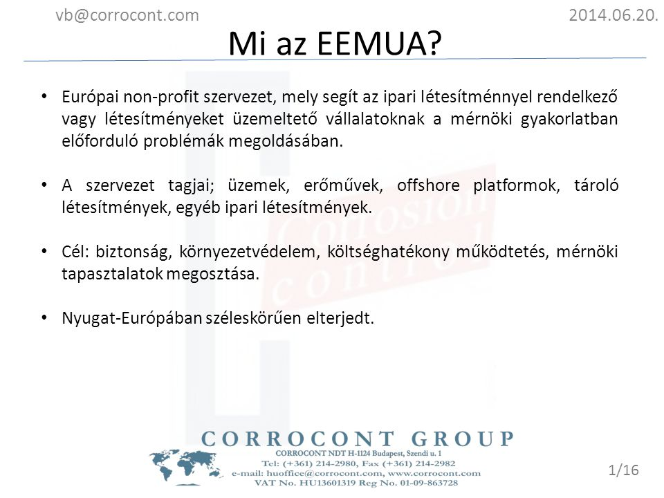 Tetőszerkezet vizsgálata 2014.06.20.vb@corrocont.com 12/16 Fontos a palást – tető varrat vizsgálata: Terhelések: Forrás: EEMUA course presentation, 71.
