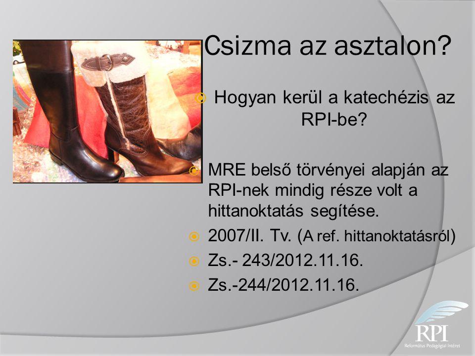 Csizma az asztalon?  Hogyan kerül a katechézis az RPI-be?  MRE belső törvényei alapján az RPI-nek mindig része volt a hittanoktatás segítése.  2007