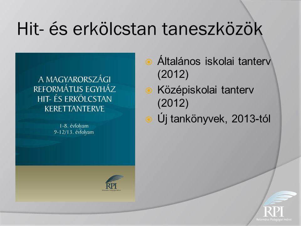Hit- és erkölcstan taneszközök  Általános iskolai tanterv (2012)  Középiskolai tanterv (2012)  Új tankönyvek, 2013-tól