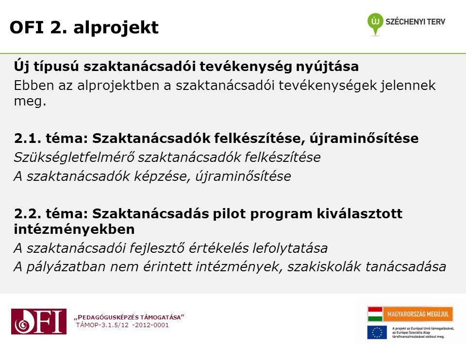 """""""P EDAGÓGUSKÉPZÉS TÁMOGATÁSA TÁMOP-3.1.5/12 -2012-0001 OFI 2."""