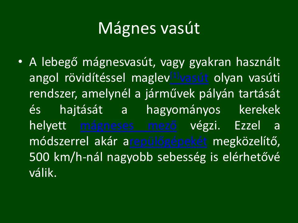 Költségek Pálya [szerkesztés]szerkesztés A Maglev számára teljesen különálló pálya szükséges.