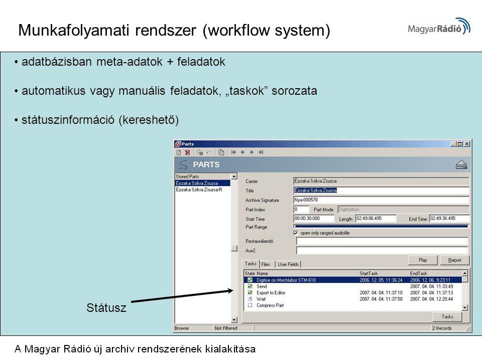 """Munkafolyamati rendszer (workflow system) Státusz adatbázisban meta-adatok + feladatok automatikus vagy manuális feladatok, """"taskok sorozata státuszinformáció (kereshető)"""