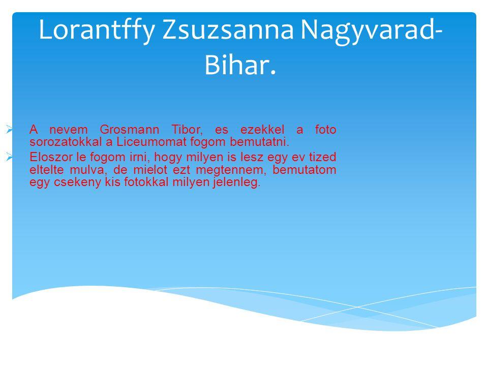 Lorantffy Zsuzsanna Nagyvarad- Bihar.