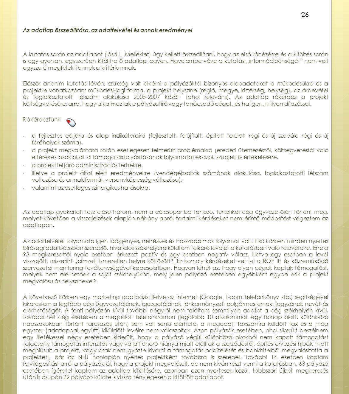 Az adatlap összeállítása, az adatfelvétel és annak eredményei A kutatás során az adatlapot (lásd II.