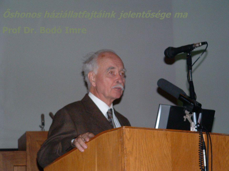 Őshonos háziállatfajtáink jelentősége ma Prof Dr. Bodó Imre