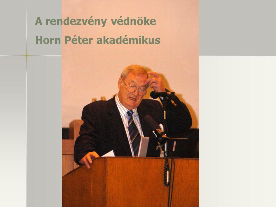 A rendezvény védnöke Horn Péter akadémikus