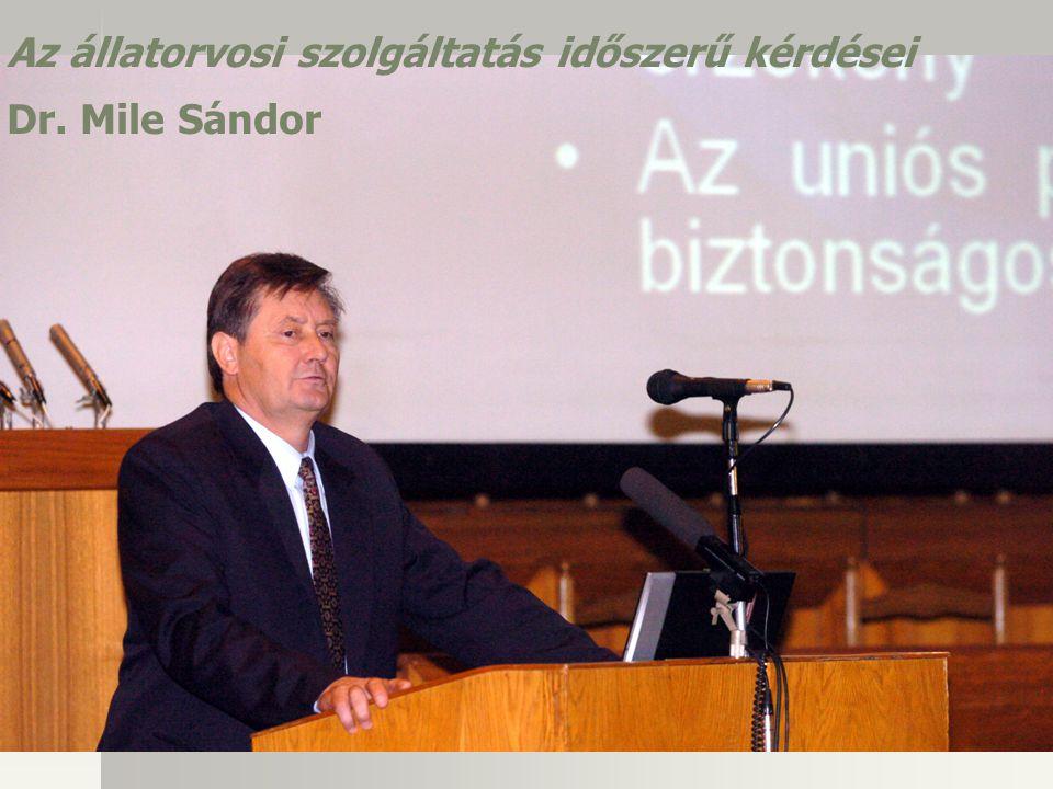 Az állatorvosi szolgáltatás időszerű kérdései Dr. Mile Sándor