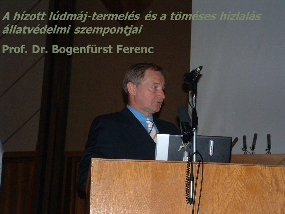 A hízott lúdmáj-termelés és a töméses hizlalás állatvédelmi szempontjai Prof. Dr. Bogenfürst Ferenc