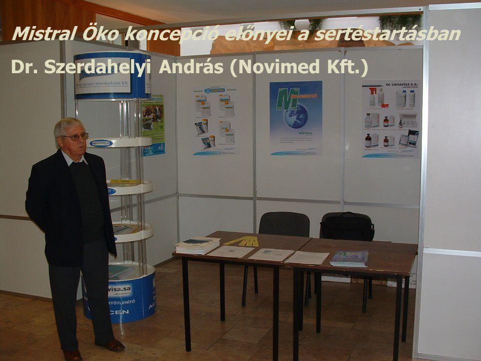 Mistral Öko koncepció előnyei a sertéstartásban Dr. Szerdahelyi András (Novimed Kft.)