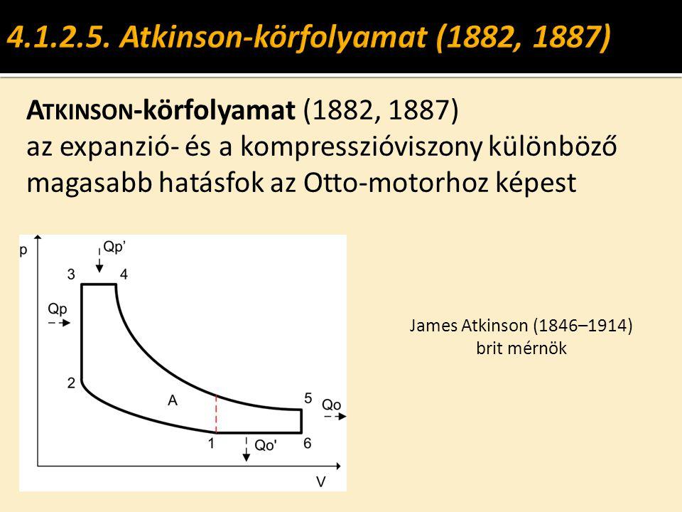 A TKINSON -körfolyamat (1882, 1887) az expanzió- és a kompresszióviszony különböző magasabb hatásfok az Otto-motorhoz képest James Atkinson (1846–1914