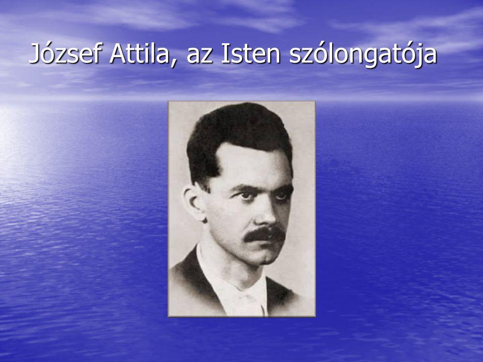 József Attila, az Isten szólongatója