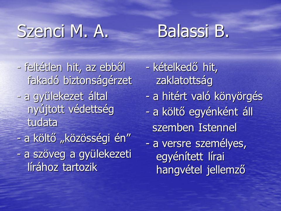 """Szenci M. A. Balassi B. - feltétlen hit, az ebből fakadó biztonságérzet - a gyülekezet által nyújtott védettség tudata - a költő """"közösségi én"""" - a sz"""