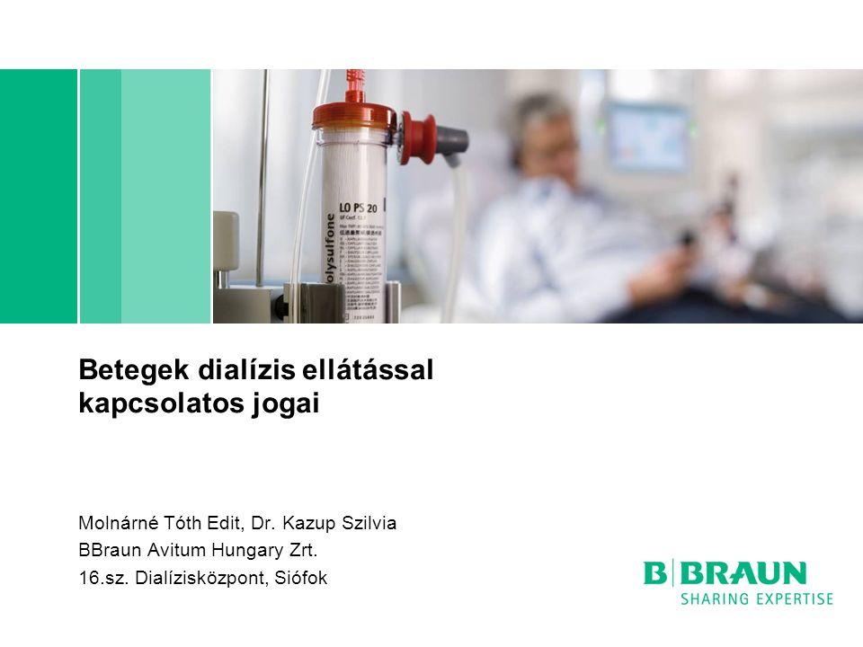 Betegek dialízis ellátással kapcsolatos jogai Molnárné Tóth Edit, Dr.