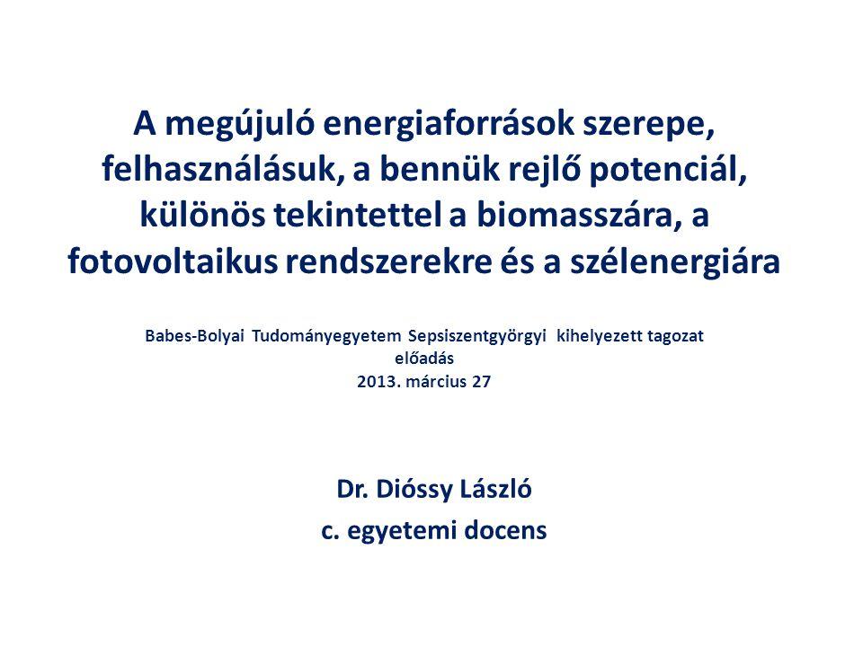 A megújuló energiaforrások szerepe, felhasználásuk, a bennük rejlő potenciál, különös tekintettel a biomasszára, a fotovoltaikus rendszerekre és a szé