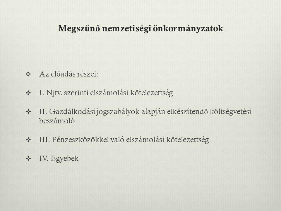 Vonatkozó jogszabályok  Nemzetiségek jogairól szóló 2011.