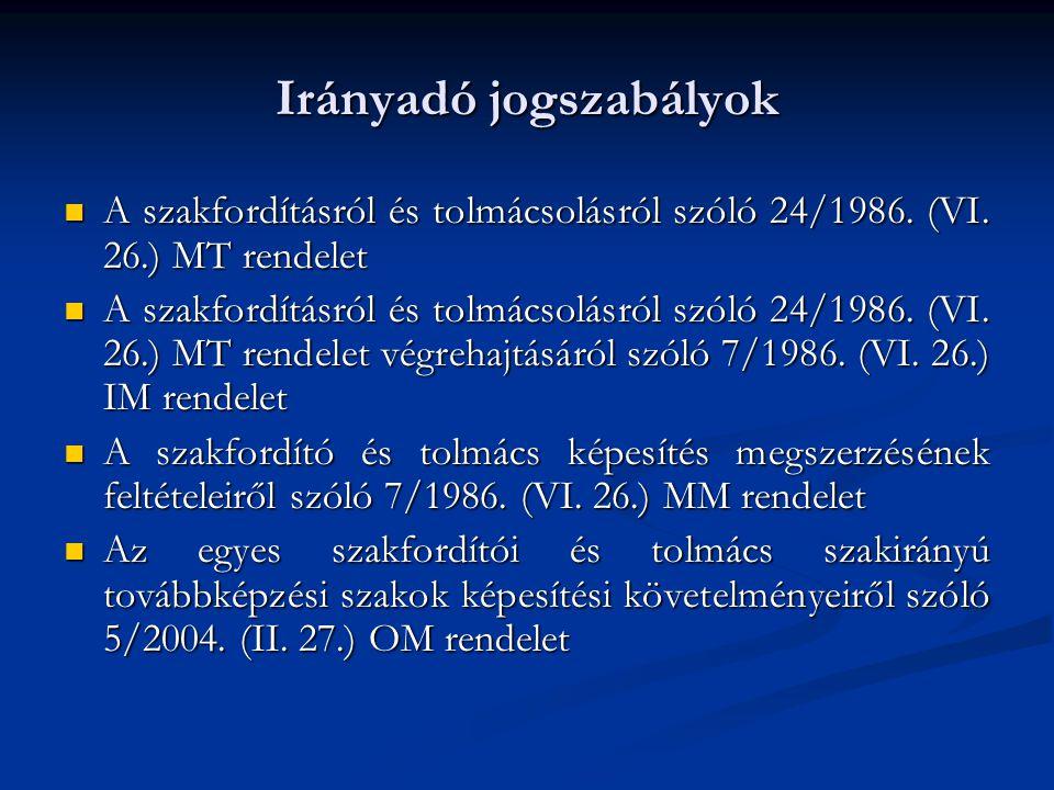 Irányadó jogszabályok A szakfordításról és tolmácsolásról szóló 24/1986.