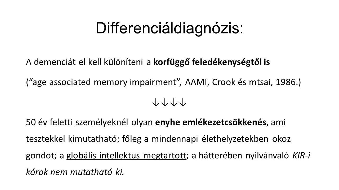 """Differenciáldiagnózis: A demenciát el kell különíteni a korfüggő feledékenységtől is (""""age associated memory impairment"""", AAMI, Crook és mtsai, 1986.)"""