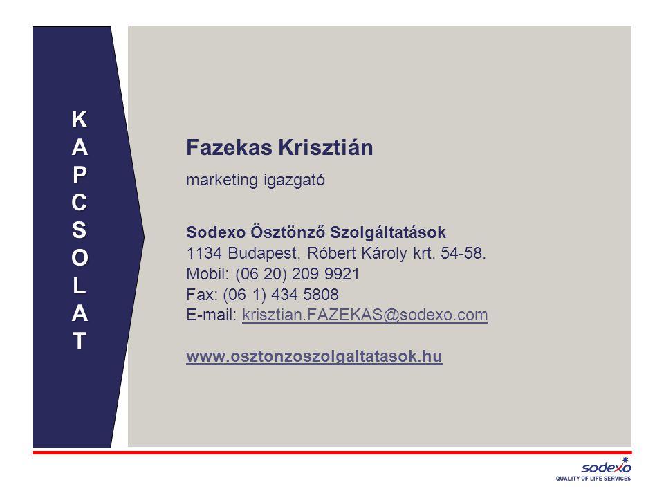 Fazekas Krisztián marketing igazgató Sodexo Ösztönző Szolgáltatások 1134 Budapest, Róbert Károly krt. 54-58. Mobil: (06 20) 209 9921 Fax: (06 1) 434 5