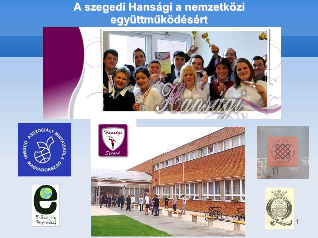 1 A szegedi Hansági a nemzetközi együttműködésért