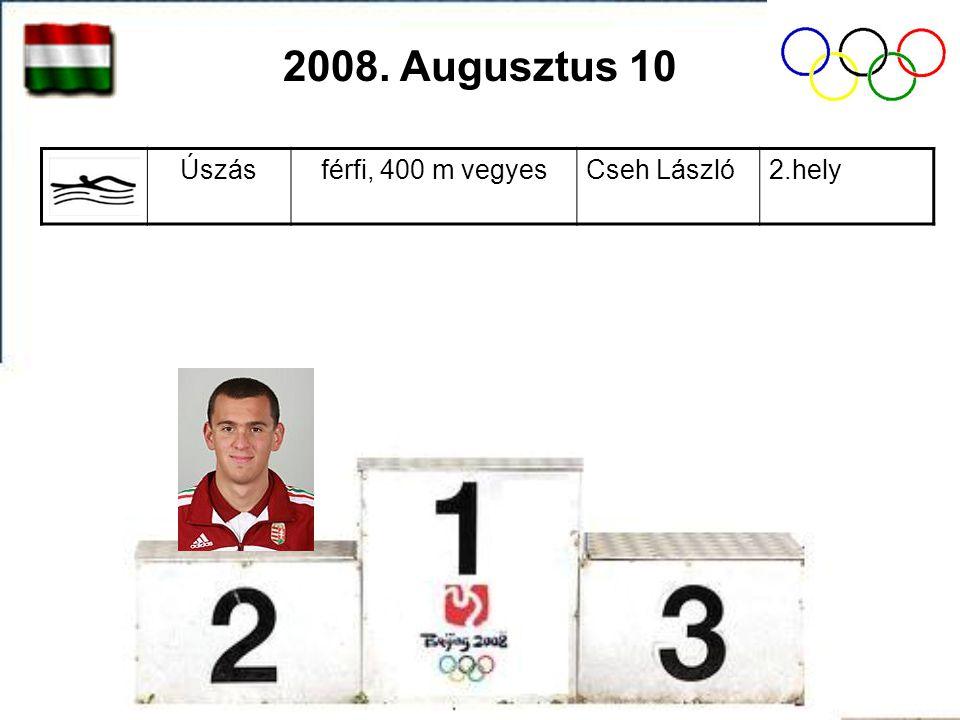 Úszásférfi, 400 m vegyesCseh László2.hely 2008. Augusztus 10