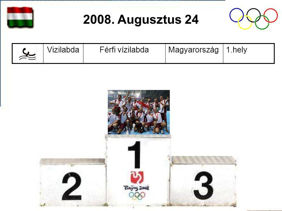 VizilabdaFérfi vízilabdaMagyarország1.hely 2008. Augusztus 24