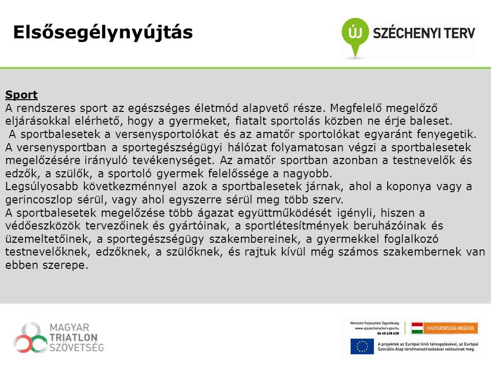 Sport A rendszeres sport az egészséges életmód alapvető része. Megfelelő megelőző eljárásokkal elérhető, hogy a gyermeket, fiatalt sportolás közben ne