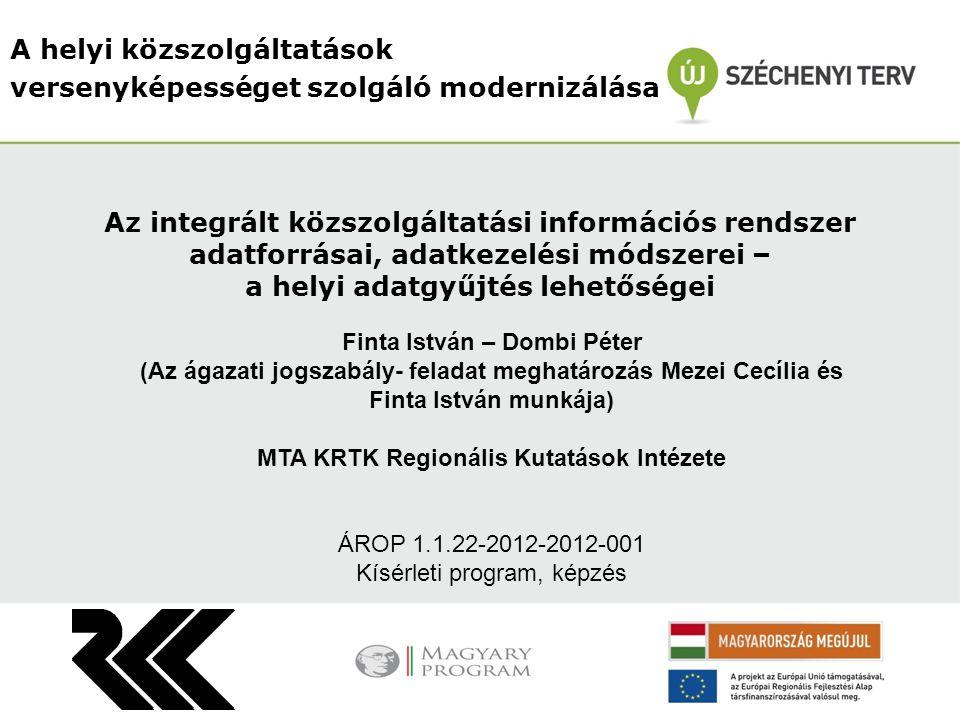A helyi közszolgáltatások versenyképességet szolgáló modernizálása Finta István – Dombi Péter (Az ágazati jogszabály- feladat meghatározás Mezei Cecíl