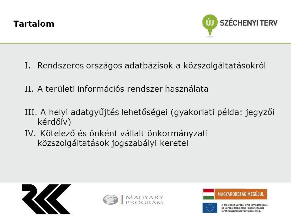 I.Rendszeres országos adatbázisok a közszolgáltatásokról II.A területi információs rendszer használata III. A helyi adatgyűjtés lehetőségei (gyakorlat