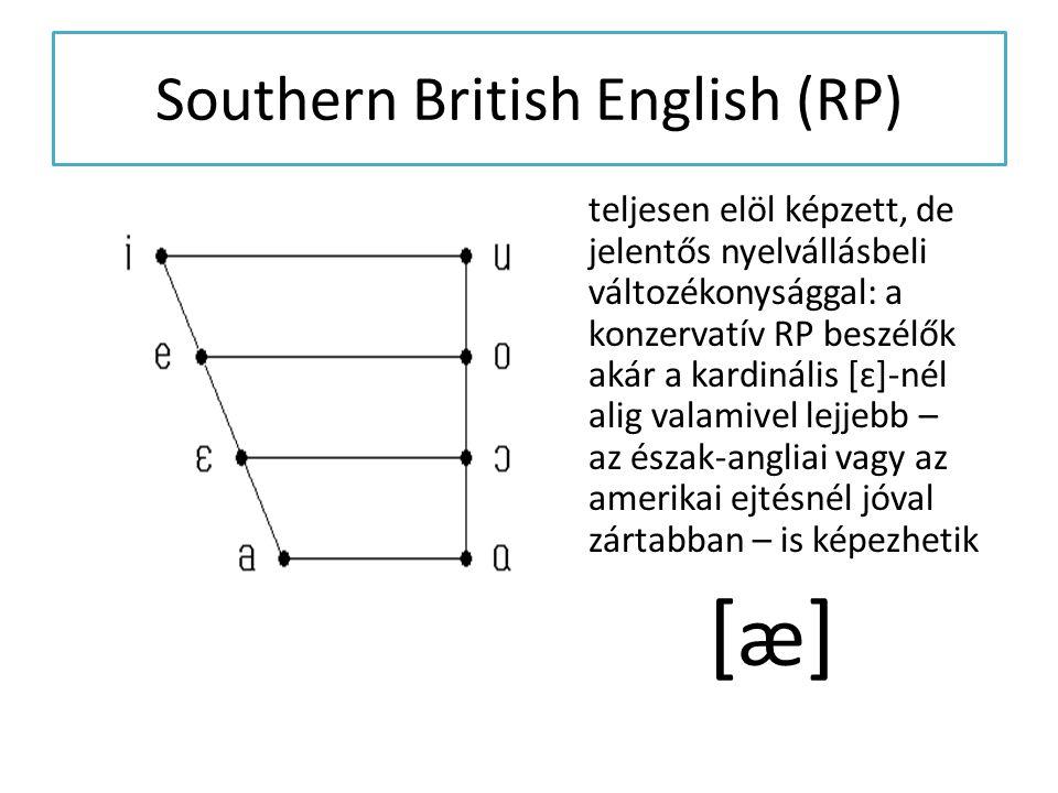 Southern British English (RP) Az ausztráliai, új-zélandi és dél-afrikai angol beszélők ugyancsak a kardinális [ɛ]-hez közel eső magánhangzó- minőséget ejtenek a man típusú szavakban.
