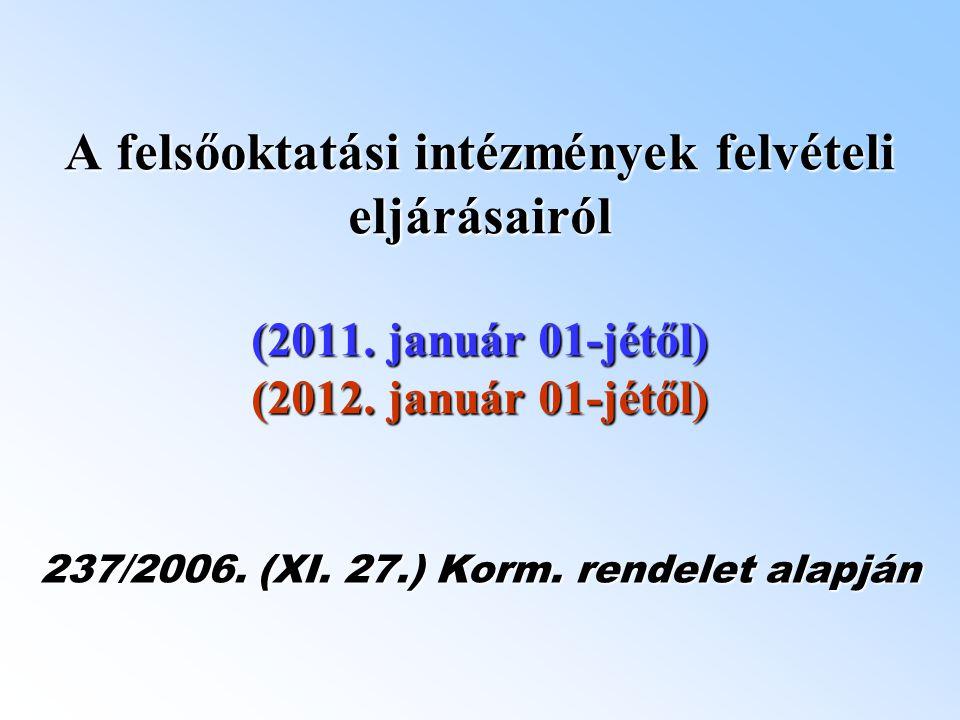 A felsőoktatási intézmények felvételi eljárásairól (2011.