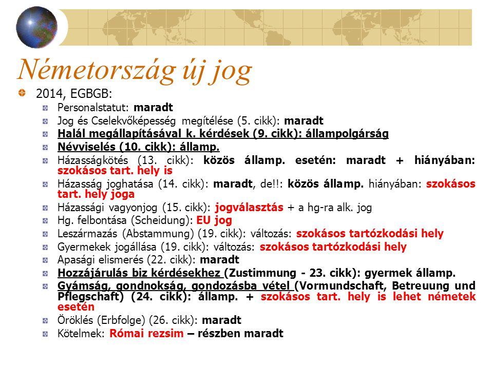Németország új jog 2014, EGBGB: Personalstatut: maradt Jog és Cselekvőképesség megítélése (5. cikk): maradt Halál megállapításával k. kérdések (9. cik