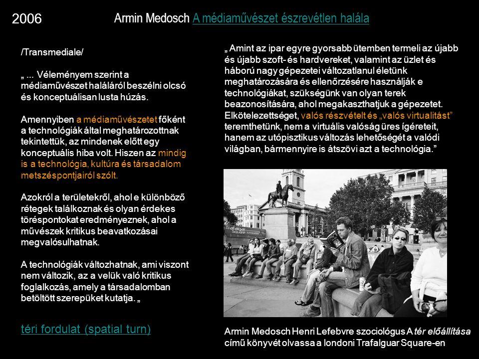 """Armin Medosch A médiaművészet észrevétlen halálaA médiaművészet észrevétlen halála /Transmediale/ """"... Véleményem szerint a médiaművészet haláláról be"""