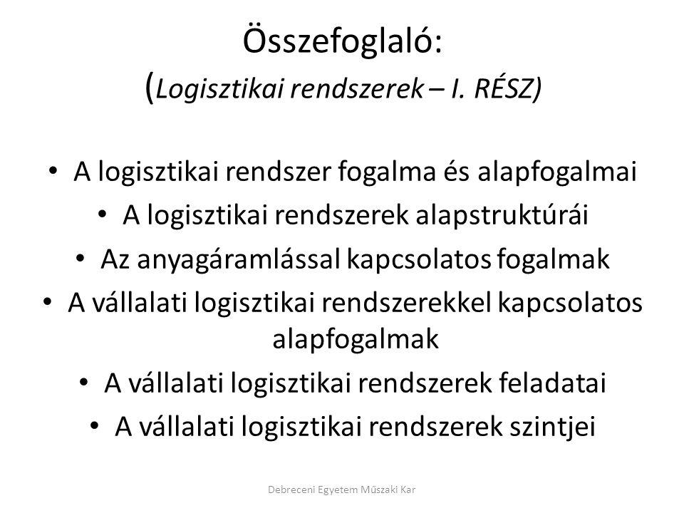Összefoglaló: ( Logisztikai rendszerek – I.